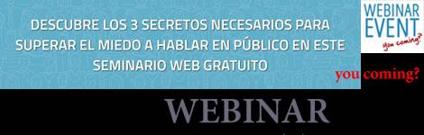 Invitación al Webinar gratuito: Los 3 secretos para superar el miedo a hablar en público